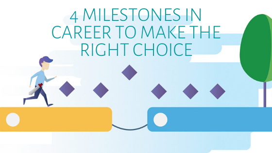 4 Milestones in Career to Make the Right Choice