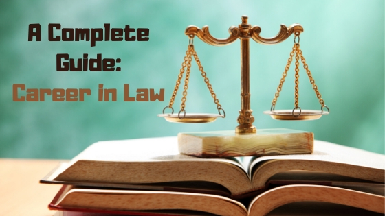 Complete Guide for Making a Career in Law