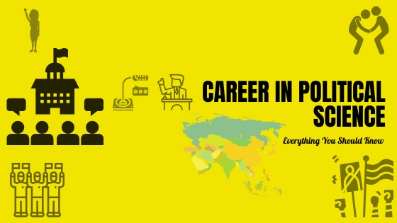 A Comprehensive Guide for Making a Career in Political Science