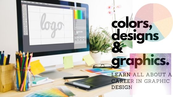 Follow Your Creative Instincts: Pursue a Career in Graphic Designing