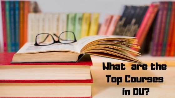 5 Most Popular Courses of Delhi University
