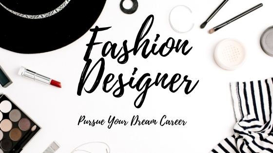 Top Guide for a Career as Fashion Designer