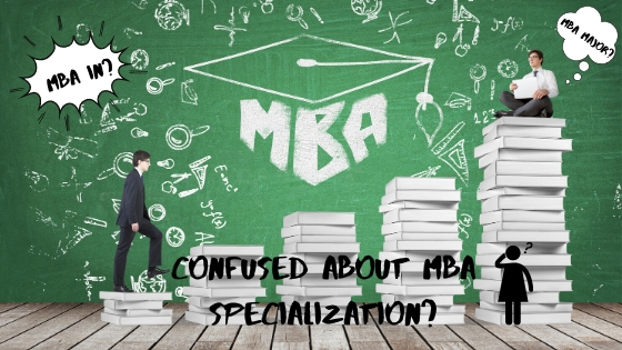 Tips for Choosing the Right MBA Specialization