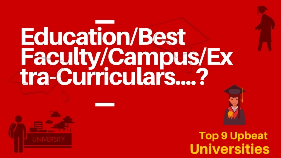 Top 9 Upbeat Universities
