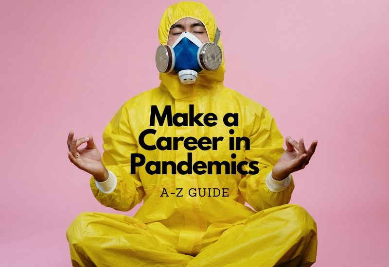 Career in Pandemics
