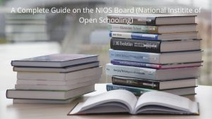 A_Complete_Guide_on_the_NIOS_Board (National Institute of Open Schooling)