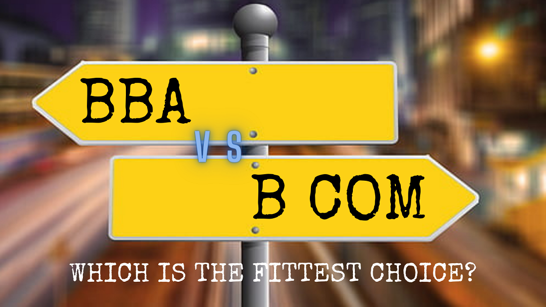 BBA vs BCOM [2020]: Here're All The Facts To Rest Your Dilemma