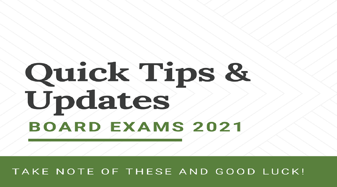 Get Cracking for Your Board Exam 2021 – Updates, Tips, Common Goofs & Strategy
