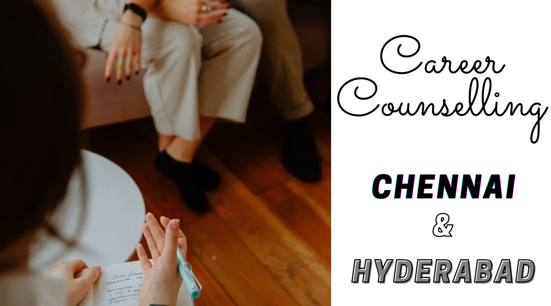 Career Counselling In 2021 – Chennai, Hyderabad