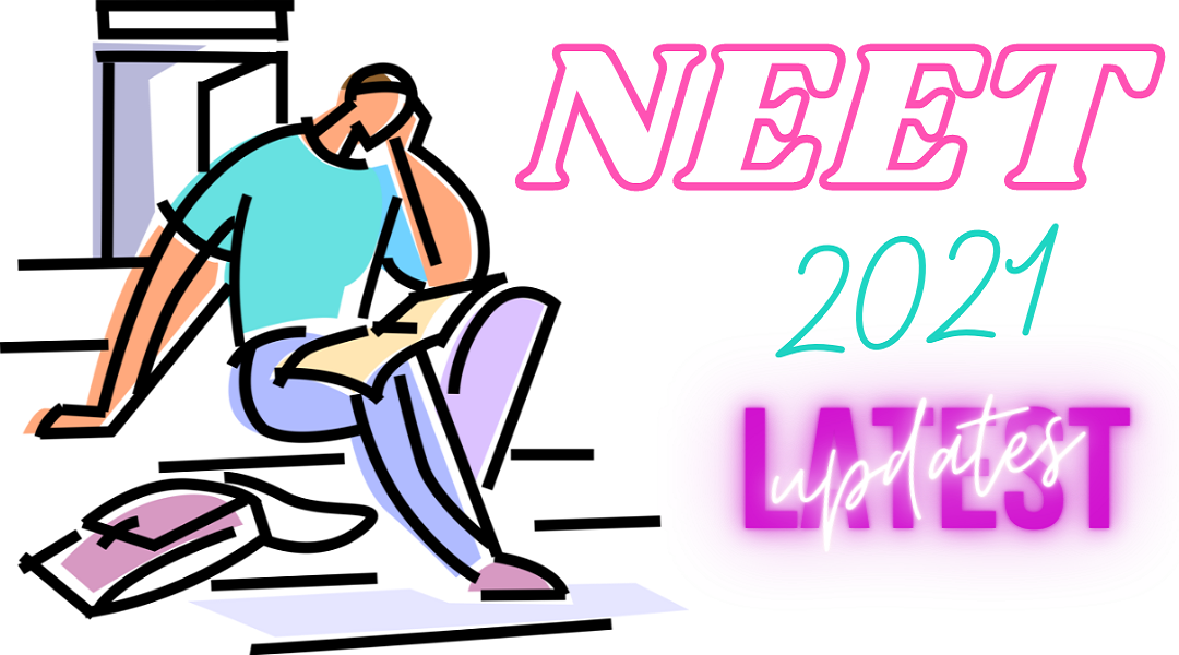 NEET 2021: Latest Updates, Activated Application Form Link